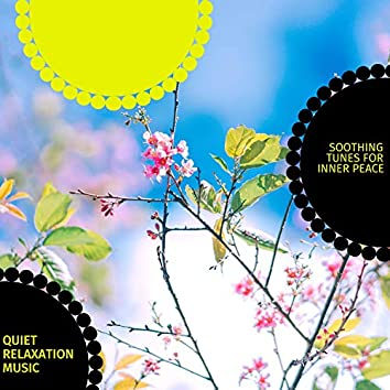 Quiet Relaxation Music - Soothing Tunes For Inner Peace