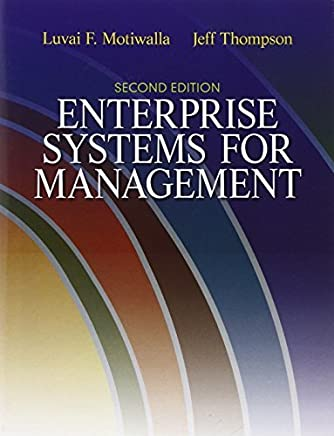 Enterprise Systems for Management (2nd Edition) 2nd by Motiwalla, Luvai, Thompson, Jeffrey (2011) Paperback