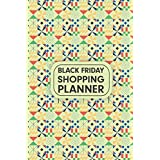 Black Friday Shopping Planner: This Organizer with Christmas and Thanksgiving Shopping Planner Gift List you need to Plan your Black Friday For Shopping