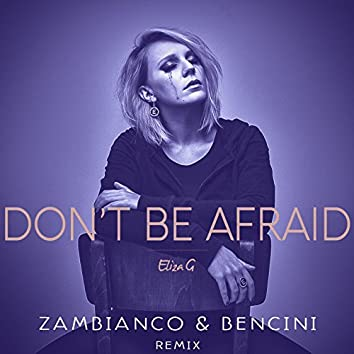 Don't Be Afraid (Zambianco & Bencini Remix)