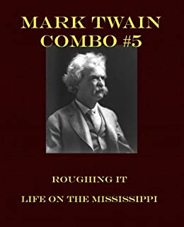 Mark Twain Combo #5: Roughing It/Life on the Mississippi