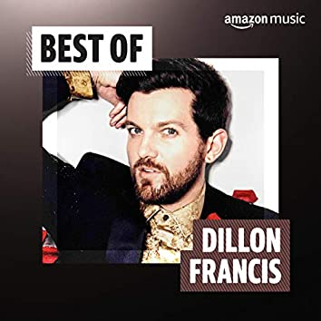 Best of Dillon Francis