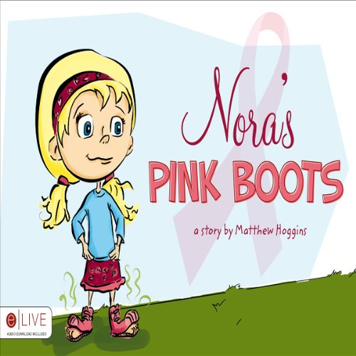Nora's Pink Boots                   By:                                                                                                                                 Matthew Hoggins                               Narrated by:                                                                                                                                 Sean Kilgore                      Length: 6 mins     Not rated yet     Overall 0.0