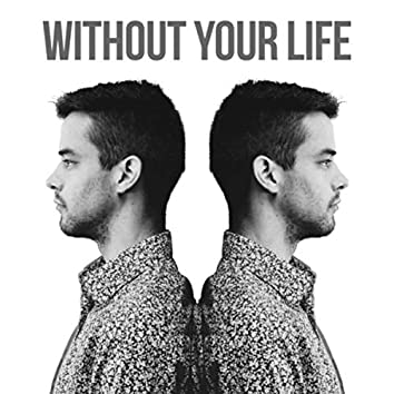 Without Your Life