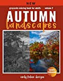 Autumn Landscape Grayscale Coloring Book: Landscape Grayscale Coloring Book For Adults With Color Guide | Autumn Coloring Book For Adults Relaxation | ... Colorist (Grayscale Coloring Book Landscapes)
