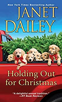 Holding Out for Christmas: A Festive Christmas Cowboy Romance Novel (The Christmas Tree Ranch Book 3) by [Janet Dailey]