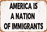 Treasun America is a Nation of Immigrants Reproduction 12 X 8 Inches Retro Metal Tin Sign - Vintage Art Poster Plaque