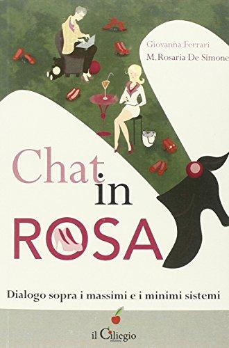 Chat in rosa. Dialogo sopra i massimi e i minimi sistemi