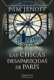 Las chicas desaparecidas de París (Novela Histórica)