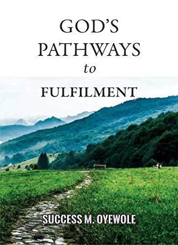 GOD\'S PATHWAYS TO FULFILMENT (English Edition)
