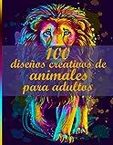 100 diseño creativo de animales para adultos: Diseños para aliviar el estrés Animales, mandalas, flores, patrones de Paisley y mucho más: libro para colorear para adultos