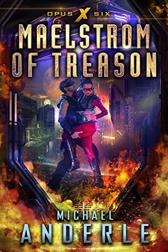 Maelstrom of Treason (Opus X Book 6)