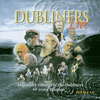 Dubliners Live: Legendary Concert of the Dubliners 40 Years Reunioun by Dubliners (2006-01-01)