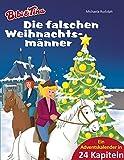 Bibi & Tina - Die falschen Weihnachtsmänner: Roman - Ein Adventskalender in 24 Kapiteln