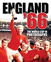 England '66: The World Cup in Photographs