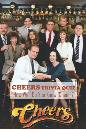 Cheers Trivia Quiz: How Well Do You Know 'Cheer'?: Facts, Funny Things About Tv Series Cheers