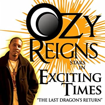 """Exciting Times """"The Last Dragon's Return"""""""
