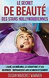 Le Secret de Beauté des Stars Hollywoodiennes: L'acné, les Brûlures, les...