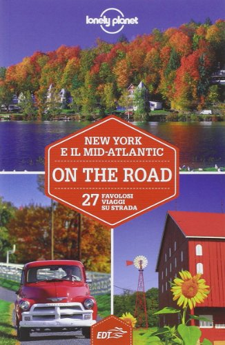 New York e il Mid-Atlantic on the road. 27 favolosi viaggi su strada