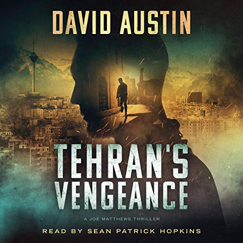 Tehran's Vengeance: A Joe Matthews Thriller cover art