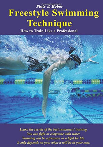Freestyle Swimming Technique: How to Train Like a Professional