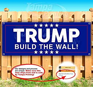 Trump Build The Wall! 13 oz Heavy Duty Vinyl Banner Sign with Metal Grommets, New, Store, Advertising, Flag, (Many Sizes Available)