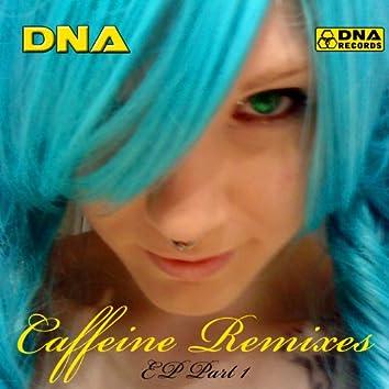 DNA - Caffeine Remixes EP Part 1