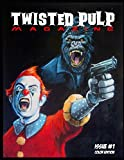 Twisted Pulp Magazine: Issue 1