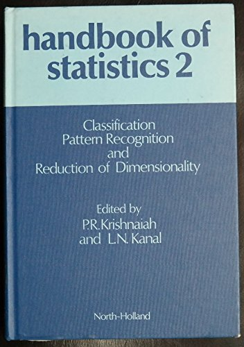 Classification, Pattern Recognition, and Reduction of Dimension (Handbook of Statistics) (v. 2)