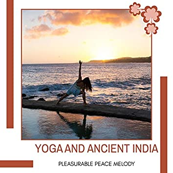 Yoga And Ancient India - Pleasurable Peace Melody