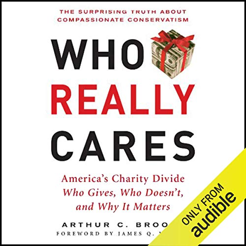 Who Really Cares: The Surprising Truth About Compassionate Conservatism audiobook cover art
