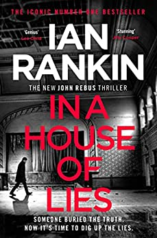 In a House of Lies: The Number One Bestseller (A Rebus Novel Book 22) by [Ian Rankin]