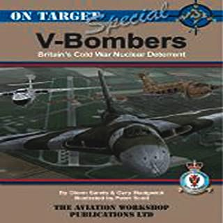 V-Bombers: Britain's Cold War Deterrent (On Target Special)