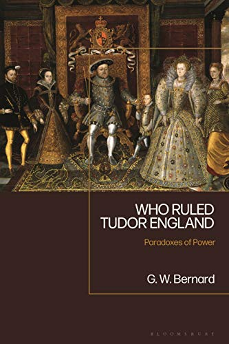 Who Ruled Tudor England: Paradoxes of Power