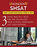 SHSAT Prep Questions Book 2020 and 2021: Three SHSAT Practice Tests for the Specialized High School Admissions Test [3rd Edition]