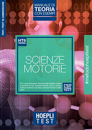 Hoepli test. Scienze motorie. Manuale di teoria con esempi. Per i test di ammissione