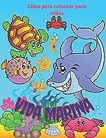 Vida marina Libro para colorear para niños: Libro para colorear de animales del océano para niños de 4 a 8 años. (Libro de colorear para niños)