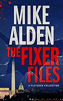 The Fixer Files (A Fletcher Collection) by [Mike Alden]