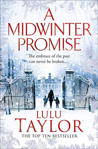 A Midwinter Promise: An Epic Family Drama of Love and Betrayal from the Top Ten Bestseller by [Lulu Taylor]