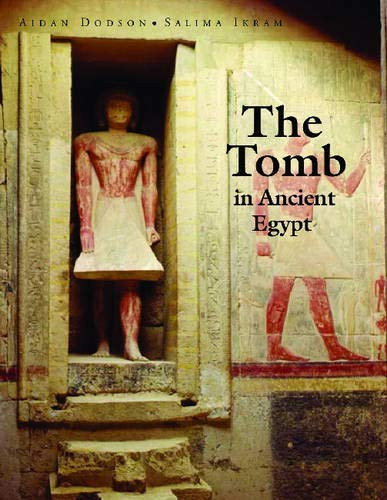 The Tomb in Ancient Egypt: Royal and Private Sepulchres from the Early Dynastic Period to the Romans