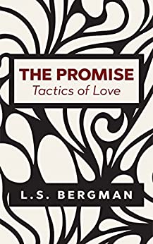 The Promise: Tactics of Love (Love Chances Book 3) by [L.S. Bergman]