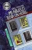 Mi abuelo tenía un hotel (LITERATURA INFANTIL (6-11 años) - Premio Anaya (Infantil))
