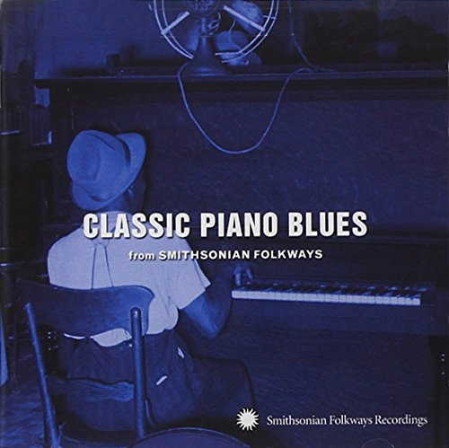 Classic Piano Blues: From Smithsonian Folkways