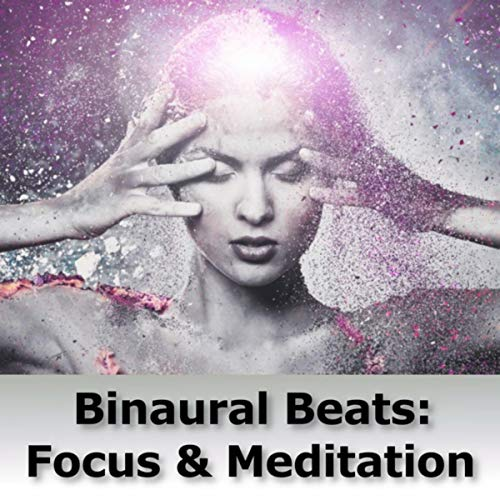 Binaural Beats: Focus & Meditation