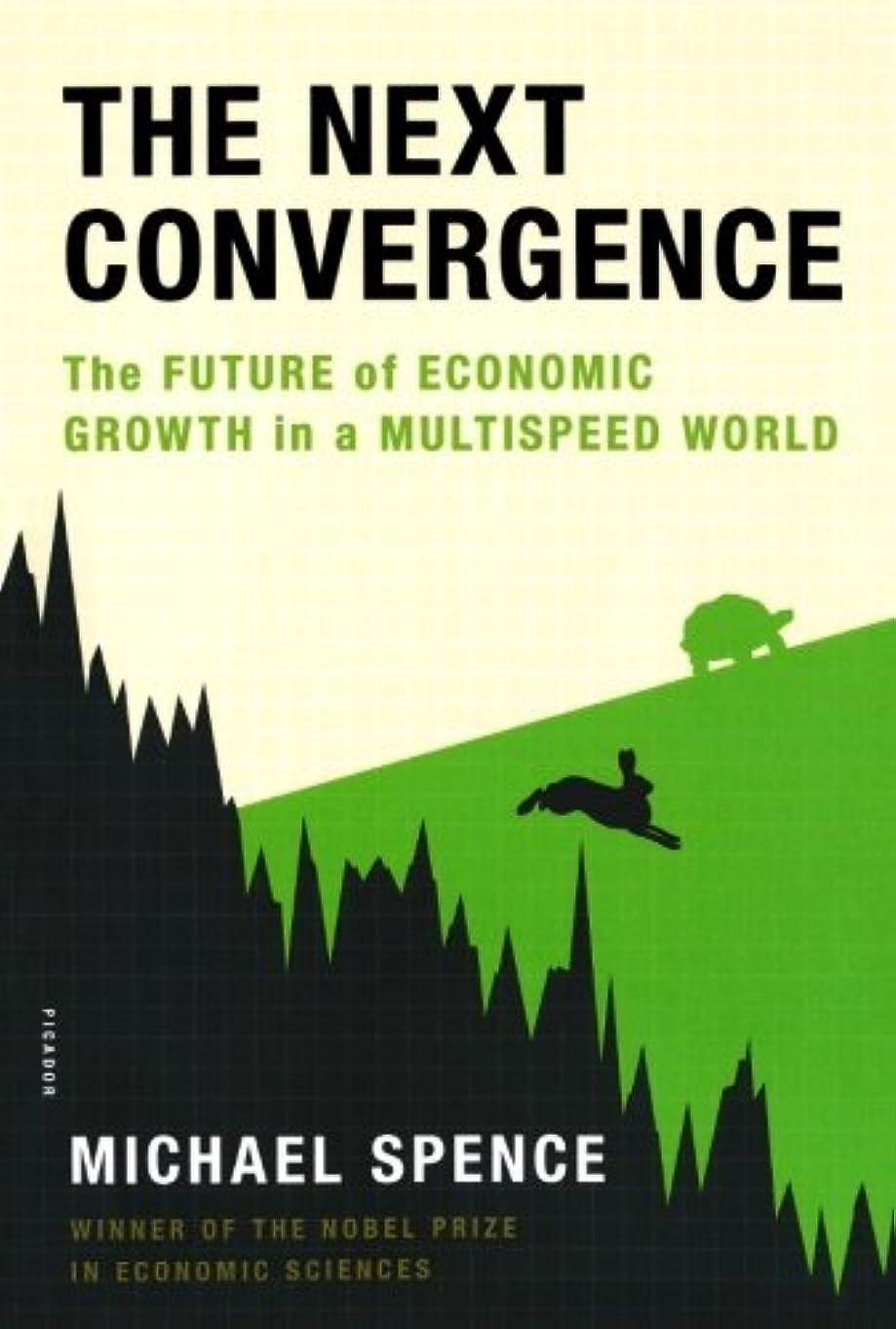 労苦教養があるブローThe Next Convergence: The Future of Economic Growth in a Multispeed World