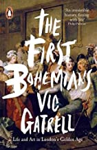 The First Bohemians: Life and Art in London's Golden Age