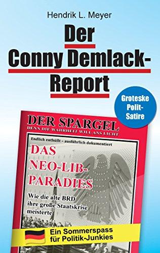 Der Conny Demlack-Report: Das Neo-Lib-Paradies