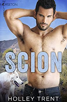 Scion (Norseton Wolves Book 4) by [Holley Trent]