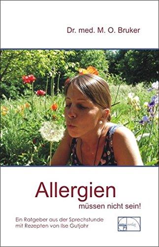 Allergien müssen nicht sein. Ursachen und Behandlung von Neurodermitis, Hautausschlägen, Ekzemen,...