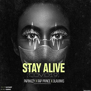 STAY ALIVE (COVID-19) (feat. Papiwizzy, Olawinkx, Rap Prince, Lola, Dolapo)